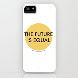 The Future is Equal - Yellow iPhone Case