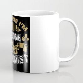 Of Course I'm Awesome I'm An Economist Coffee Mug