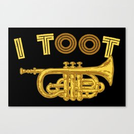 I Toot | Trumpets Music Instrument Canvas Print