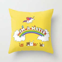 I'm A Hater Throw Pillow
