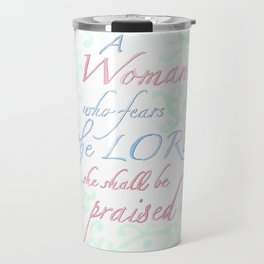 A Woman Who Fears the Lord Travel Mug