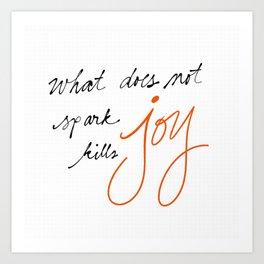 Spark Joy Kill Joy Art Print