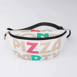 Sex, money, pizza, party, inspirational quote, motivational saying, hedonistic, hedonism, enjoy life Fanny Pack