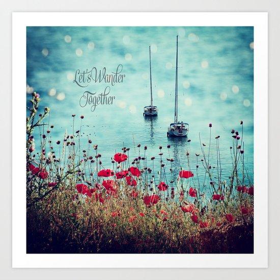 Let's Wander Together Art Print
