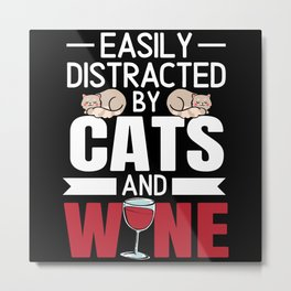 Easily Distracted By Cats And Wine Drinking Kitty Metal Print