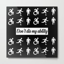 don't dis my ability funny quote Metal Print