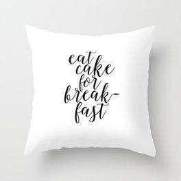 QUOTE,Eat Cake For Breakfast,Kitchen Decor,Quote prints,Inspirational Quote,Typography Throw Pillow