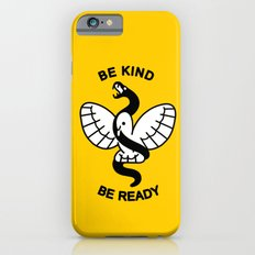 Be Kind, Be Ready Slim Case iPhone 6s