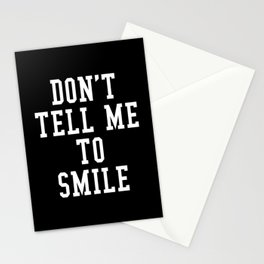 Don't Tell Me To Smile (Black & White) Stationery Cards