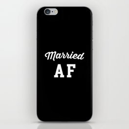 Married AF Funny Quote iPhone Skin