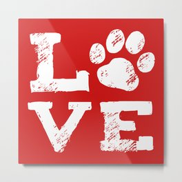 Love with Dog Paw Print Metal Print