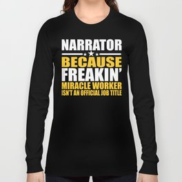Narrator Job Title Miracle Worker Gift Long Sleeve T-shirt