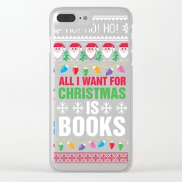 All I want for Christmas is books, Ugly Sweater, Book Lover, Bookish Clear iPhone Case