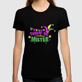 Mardi Gras Throw Me Something Mister T-shirt