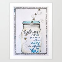 Nothing Can Contain The Way I Feel For You Art Print