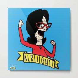 Alriiight! | Pop Art Metal Print