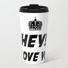 Hey, I Love You Travel Mug