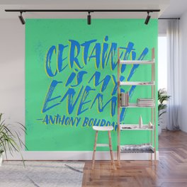 Anthony Bourdain on Certainty Wall Mural