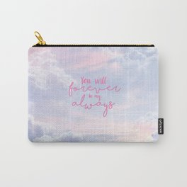 forever and always Carry-All Pouch