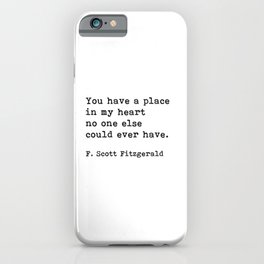 You Have A Place In My Heart, F. Scott Fitzgerald, Quote iPhone Case