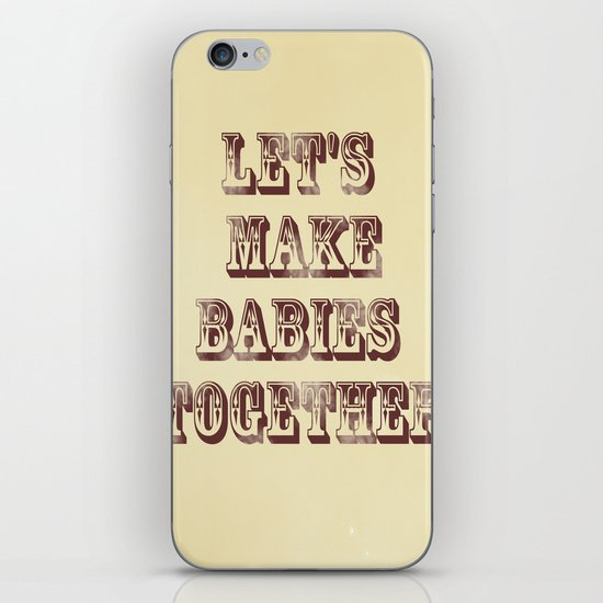 Let's Make Babies Together iPhone & iPod Skin
