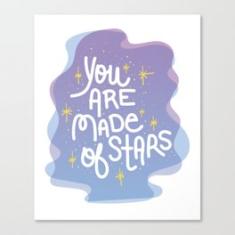 You Are Made of Stars - Pretty Typography Hand Lettering Canvas Print