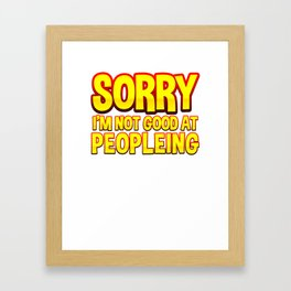 Not Good At People Funny Gift For Introvert Framed Art Print