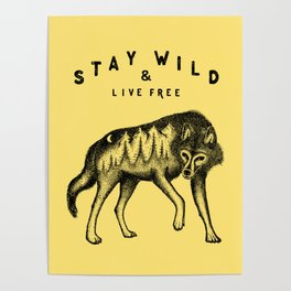 STAY WILD & LIVE FREE Poster