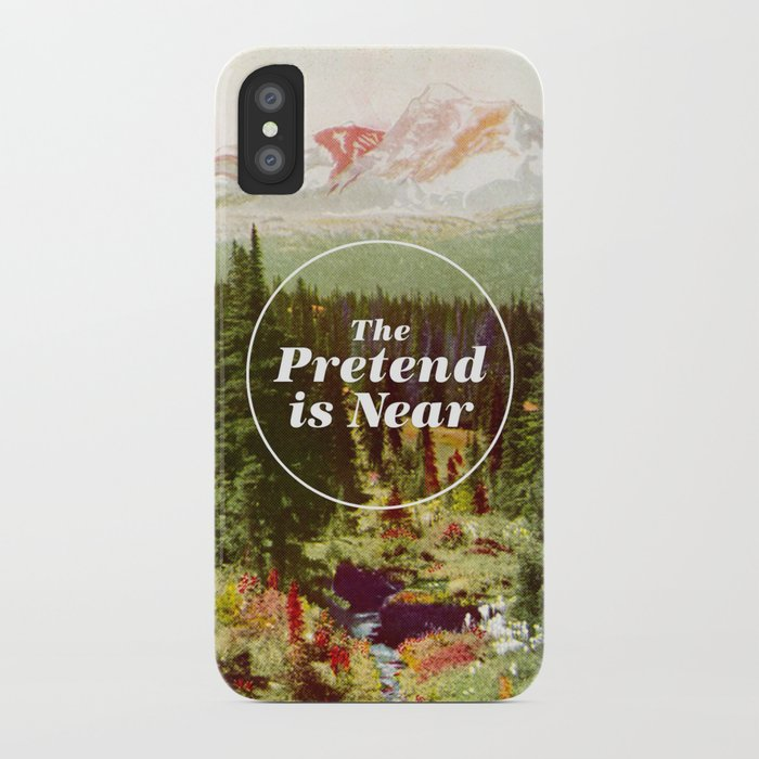 The Pretend Is Near Iphone Case By Nelsonicboom Society6