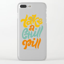 Take a Chill Pill Clear iPhone Case