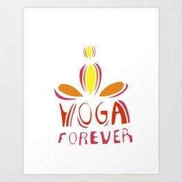 yoga forever Art Print