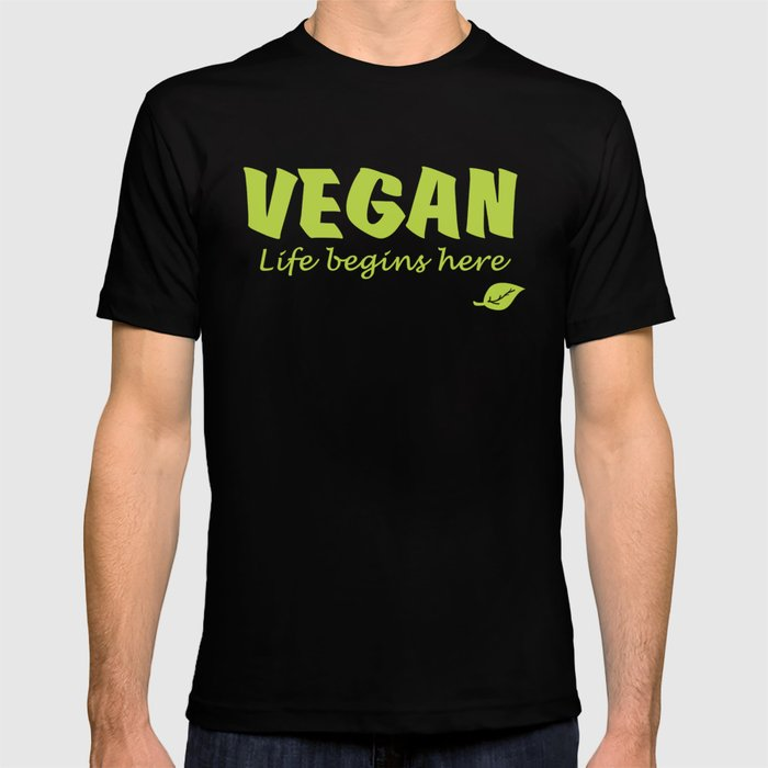 Vegan life begins here green letters T-shirt