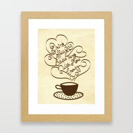 Drink coffee and do stupid things with more energy. Framed Art Print