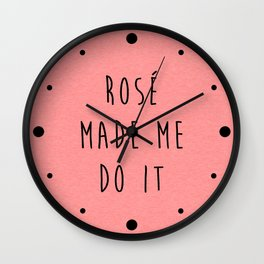 Rosé Do It Funny Quote Wall Clock