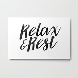 RELAX AND REST Metal Print
