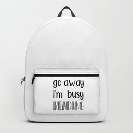 Go away, I'm busy reading! Backpack