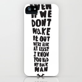 Even if we don't make it! iPhone Case