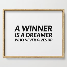A winner is a dreamer who never gives up Serving Tray