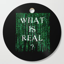 What is real? Cutting Board