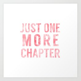 Just One More Chapter - Pink Art Print