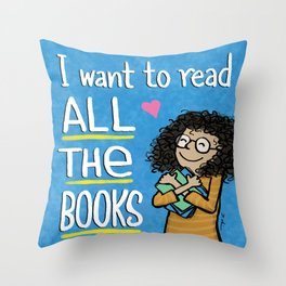 I want to read ALL THE BOOKS (Book Hugger) Throw Pillow