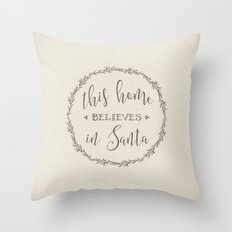 this home believes in Santa Throw Pillow