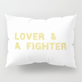 LOVER AND A FIGHTER Pillow Sham