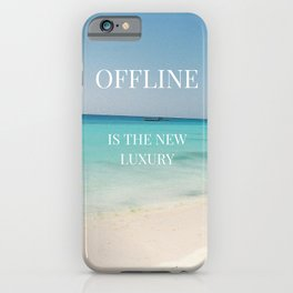 Offline is the new luxury iPhone Case