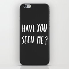 Have you seen me? iPhone & iPod Skin