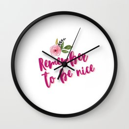 Remember To be Nice Wall Clock