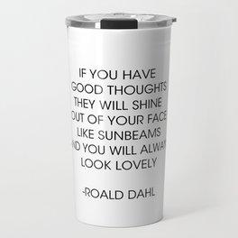 If you have good thoughts... Roald Dahl Travel Mug