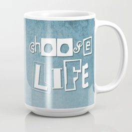 Inspirational Quote 'Choose Life' Coffee Mug
