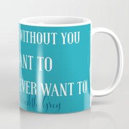 Live without you Coffee Mug