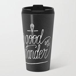 Good Day to Wander Travel Mug